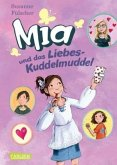 Mia und das Liebeskuddelmuddel / Mia Bd.4