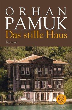 Das stille Haus - Pamuk, Orhan