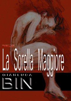 La Sorella Maggiore - Bin Gianluca