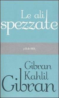 Le ali spezzate - Gibran, Kahlil