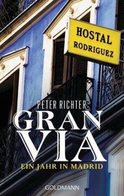 Gran Via - Ein Jahr in Madrid - Richter, Peter