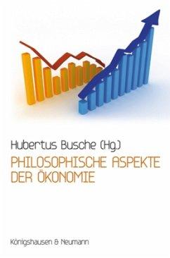 Philosophische Aspekte der Ökonomie