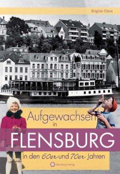 Aufgewachsen in Flensburg in den 60er und 70er ...
