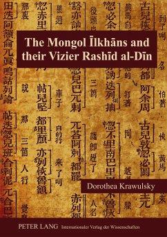 The Mongol Ilkhans and Their Vizier Rashid al-Din - Krawulsky, Dorothea