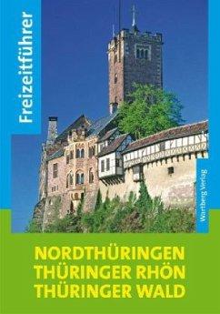 Freizeitführer Nordthüringen, Thüringer Rhön, T...