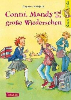 Conni, Mandy und das große Wiedersehen / Conni & Co Bd.6 - Hoßfeld, Dagmar