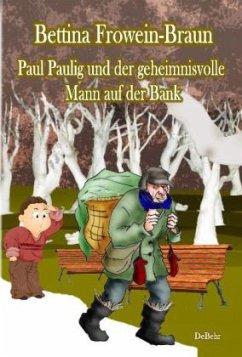Paul Paulig und der geheimnisvolle Mann auf der...