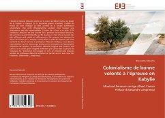 Colonialisme de Bonne Volonté À l''épreuve En Kabylie - Allouche, Boussetta