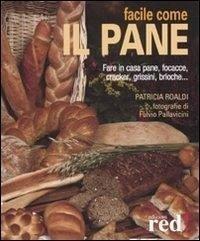 Facile come il pane - Roaldi, Patricia