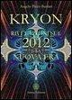 Kryon. Rivelazioni sulla nuova era - Picco Barilari, Angelo