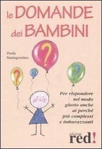 Le domande dei bambini - Santagostino, Paola
