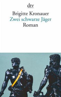 Zwei schwarze Jäger - Kronauer, Brigitte