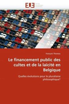 Le Financement Public Des Cultes Et de la Laïcité En Belgique - Thoreau, François