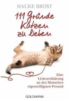 111 Gründe, Katzen zu lieben - Brost, Hauke