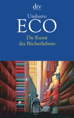 Die Kunst des Bücherliebens - Eco, Umberto