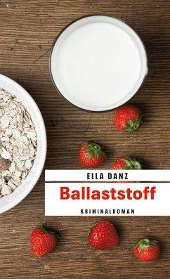 Ballaststoff / Kommissar Georg Angermüller Bd.6 - Danz, Ella