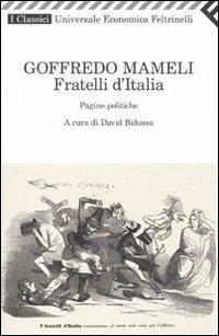 Fratelli d'Italia. Pagine politiche - Mameli, Goffredo