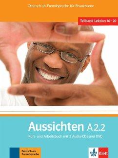 Aussichten. Teilband A2.2: Kurs- und Arbeits-/M...