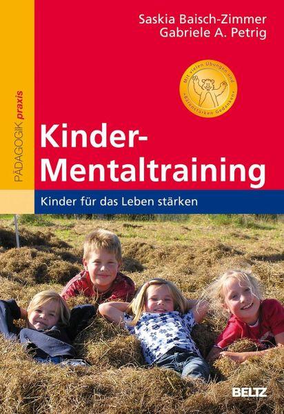 Kinder-Mentaltraining - Baisch-Zimmer, Saskia; Petrig, Gabriele A.