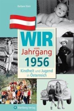Kindheit und Jugend in Österreich: Wir vom Jahrgang 1956 - Stein, Barbara