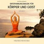 Entspannungsmusik für Körper und Geist. Tl.5, Audio-CD