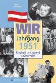 Kindheit und Jugend in Österreich: Wir vom Jahrgang 1951