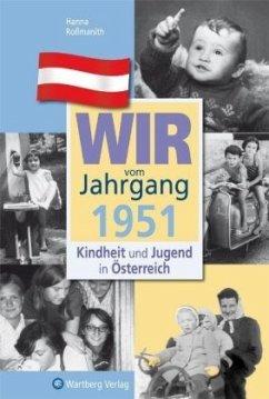 Kindheit und Jugend in Österreich: Wir vom Jahrgang 1951 - Roßmanith, Hanna