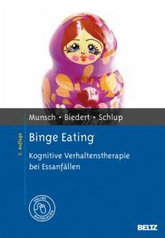 Binge Eating - Munsch, Simone; Biedert, Esther; Schlup, Barbara