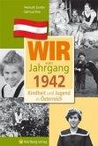 Kindheit und Jugend in Österreich: Wir vom Jahrgang 1942