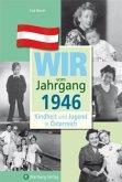 Kindheit und Jugend in Österreich: Wir vom Jahrgang 1946