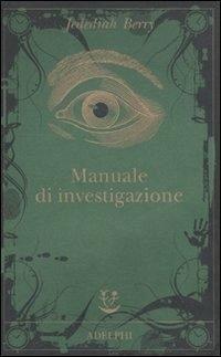 Manuale di investigazione - Berry, Jedediah