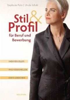 Stil & Profil für Beruf und Bewerbung. Individu...