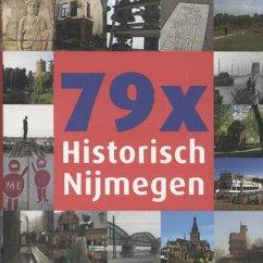 79 x Historisch Nijmegen / druk 1 - Herausgeber: Camps, Rob