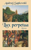 Lux perpetua / Narrenturm-Trilogie Bd.3