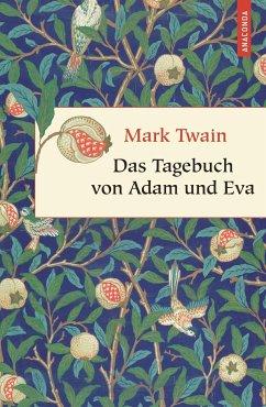 Das Tagebuch von Adam und Eva - Twain, Mark