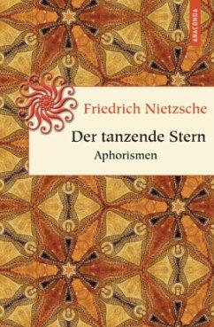 Der tanzende Stern - Nietzsche, Friedrich