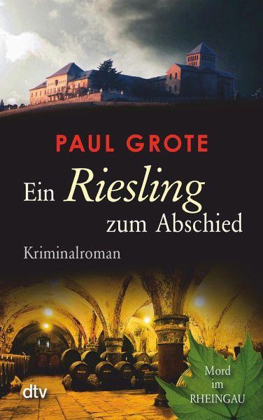 Ein Riesling zum Abschied / Weinkrimi Bd.8 - Grote, Paul