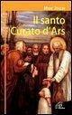 Il santo curato d'Ars - Joulin, Marc