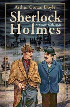 Sherlock Holmes Meistererzählungen - Doyle, Arthur Conan