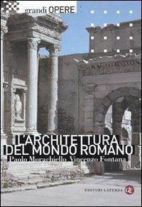 L'architettura del mondo romano - Fontana, Vincenzo Morachiello, Paolo