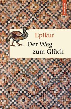 Der Weg zum Glück - Epikur