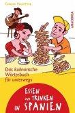 Essen und Trinken in Spanien. Das kulinarische Wörterbuch für unterwegs