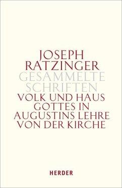 Volk und Haus Gottes in Augustins Lehre von der Kirche - Ratzinger, Joseph