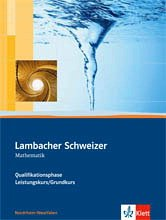 Lambacher Schweizer - Ausgabe Nordrhein-Westfalen - Neubearbeitung.Schülerbuch Oberstufe Qualifikationsphase - Leistungskurs / Grundkurs