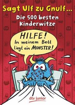 Sagt Ulf zu Gnulf... - Stotz, Imke
