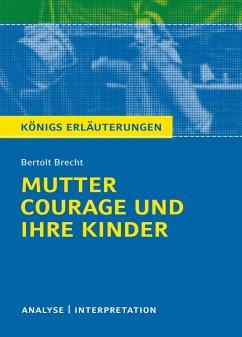 Mutter Courage und ihre Kinder. Textanalyse und Interpretation - Brecht, Bertolt