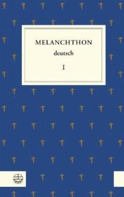 Melanchthon deutsch I - Melanchthon, Philipp