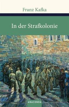 In der Strafkolonie. Ein Landarzt. Ein Hungerkünstler - Kafka, Franz