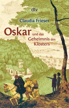 Oskar und das Geheimnis des Klosters / Oskar & Albrecht Bd.3 - Frieser, Claudia