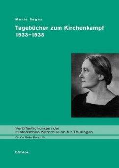 Tagebuch zum Kirchenkampf 1933-1938 - Begas, Marie